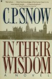 In Their Wisdom: A Novel (0020254008) by Snow, C. P.