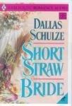 Short Straw Bride (Harlequin Historical, 339), DALLAS SCHULZE