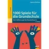 """1000 Spiele f�r die Grundschule: Von Adlerauge bis Zauberbaum (Beltz Praxis)von """"Hanns Petillon"""""""