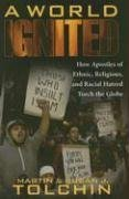 A World Ignited: How Apostles of Ethnic, Religious, and...