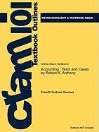 Studyguide for Accounting: Texts and Cases by Robert N. Anthony, ISBN 9780073379593 (Cram101 Textbook Outlines)