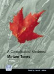 A Complicated Kindness (Isis General Fiction) (0753173581) by Toews, Miriam