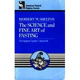 The Science and Fine Art of Fasting ~ Herbert M. Shelton