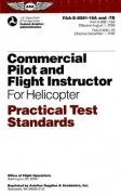 Commercial Pilot and Flight Instructor for Helicopter Practical Test Standards: FAA-S-8081-16A/FAA-S-8081-7B (Practical Test Standards series)