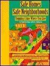 Safe Homes, Safe Neighborhoods: Stopping Crime Where You Live