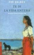 Te Di la Vida Entera (Novela (Booket Numbered)) (Spanish Edition)