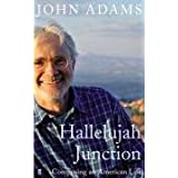 Hallelujah Junction: Composing an American Lifeby John Adams