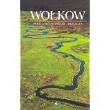 Wokow: Podlasie, Suprasl, Puszcza (Polish Edition)