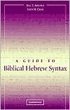 A Guide to Biblical Hebrew Syntax (text only) Bilingual edition by B. T. Arnold,J. H. Choi