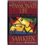 The Passionate Life: Stages of Loving (0062504681) by Keen, Sam