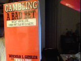 Gambling: A Bad Bet : You Can't Win for Losing...in More Ways Than You Can Imagine (0800753550) by Geisler, Norman L.