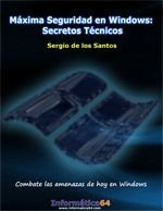 Maxima Seguridad En Windows: Secretos Tecnicos