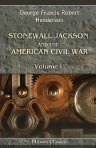 Stonewall Jackson and the American Civil War. In Two Volumes. With an Introduction by Field-marshal Wolseley.Volume 1
