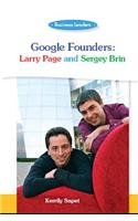 Business Leaders: Google Founders: Larry Page and Sergey Brin
