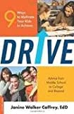 Drive: 9 Ways to Motivate Your Kids to Achieve Publisher: Da Capo Press