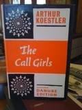 The Call-Girls: A Tragi-Comedy in Memoriam Messieurs Bouvard Et Pecuchet (0091369304) by Koestler, Arthur