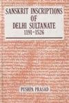 Sanskrit Inscriptions of Delhi Sultan...