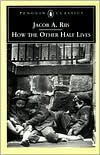 How the Other Half Lives Publisher: Penguin Classics