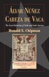 Álvar Núñez Cabeza de Vaca: The 'Great Pedestrian' of North and South America