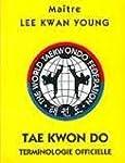 Tae Kwon Do, Terminologie officielle