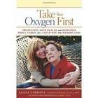 img - for Take Your Oxygen First 1st (first) edition Text Only book / textbook / text book