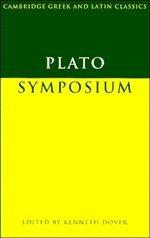Plato: Symposium (Cambridge Greek and Latin Classics)...