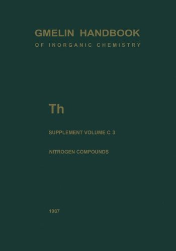 Th Thorium: Supplement Volume C 3 Compounds With Nitrogen (Gmelin Handbook Of Inorganic And Organometallic Chemistry - 8Th Edition / Th. Thorium (System-Nr. 44))
