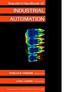 Standard Handbook of Industrial Automation (Chapman and Hall Advanced Industrial Technology Series)