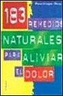 183 Remedios Naturales Para Aliviar El Dolor