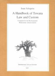 A Handbook of Tswana Law and Custom: Compiled for the Bechuanaland Protectorate Administration (Classics in African Anth