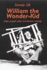 img - for William the Wonder Kid: Plays, Puppet Plays and Theater Writings by Dennis Silk (1996-12-01) book / textbook / text book