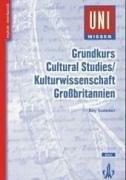 Grundkurs Cultural Studies / Kulturwissenschaft Großbritannien