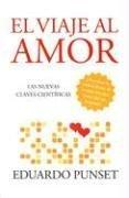 El Viaje al Amor: Las Nuevas Claves Cientificas por Eduardo Punset, Edición en español