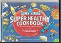 img - for DC Super Heroes Super Healthy Cookbook book / textbook / text book