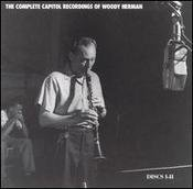 The Complete Capitol Recordings of Woody Herman