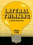 Lateral thinking: creativity step by step (0060110074) by Edward De Bono