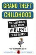 Image of Grand Theft Childhood: The Surprising Truth about Violent Video Games and What Parents Can Do