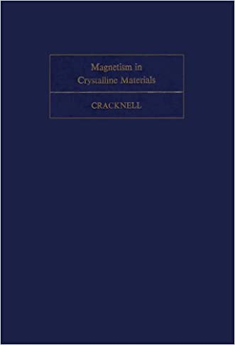 Magnetism in Crystalline Materials: Applications of the Groups of Cambiant Symmetry (Monographs in Natural Philosophy)