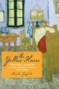 The Yellow House: Van Gogh, Gauguin, and Nine Turbulent Weeksin Provence, Martin Gayford