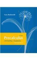 Precalculus with Modeling and Visualization by Gary K. Rockswold