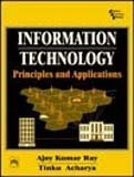 img - for Information Technology: Principles and Applications by Ray, Ajoy K., Acharya, Tinku (2004) Hardcover book / textbook / text book