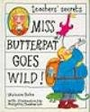 img - for Miss Butterpat Goes Wild (Teachers' Secrets) book / textbook / text book