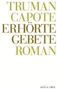 Truman Capote - Werke: Erhörte Gebete: Bd 8