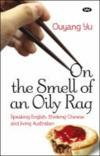 img - for On the Smell of an Oily Rag: Speaking English, Thinking Chinese and Living Australian book / textbook / text book