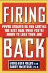 img - for Firing Back: Power Strategies for Cutting the Best Deal When You're About to Lose Your Job [Paperback] book / textbook / text book