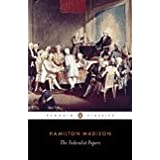 The Federalist Papers (Penguin Classics) ~ John Jay
