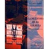 La metáfora de la colmena: De Gaudí a Le Corbusier (Libros del Jacaranda)