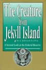 img - for THE CREATURE FROM JEKYLL ISLAND (A SECOND LOOK AT THE FEDERAL RESERVE) book / textbook / text book