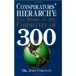 The Conspirator's Hierarchy: The Committee of 300 PDF