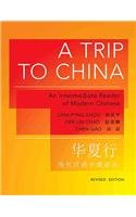 A Trip to China: An Intermediate Reader of Modern Chinese (Revised...